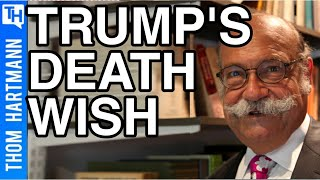 Does Donald Trump Have a Deathwish? (w/ Dr. Justin A. Frank)