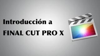 Introducción A Final Cut Pro X En Español.