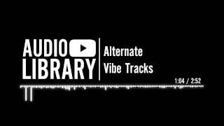Alternate - Vibe Tracks