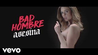 Bad Hombre   Asesina (Lyric Video)