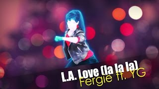 Just Dance 2015 - L.A Love (La La La) by Fergie ft. YG (Fanmade Mash'up)
