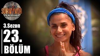 Survivor Panorama 3. Sezon | 23. Bölüm