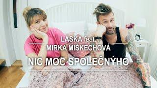 Video Láska feat. Mirka Miškechová - Nic Moc Společnýho (official 4K)