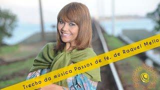 Trecho da música Passos de fé, de Raquel Mello