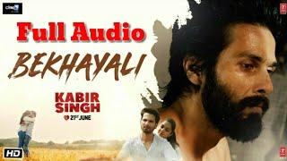 Bekhayali - Full Audio | Kabir Singh | Shahid Kapoor, Kiara Advani |