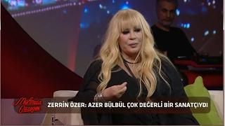 Zerrin Özer, Azer Bülbül'ü Anlatıyor