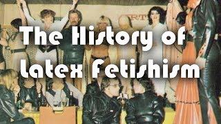 The History of Latex Fetishism (Anglais)