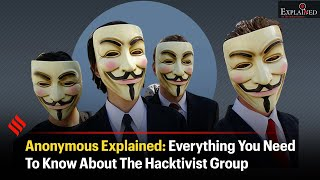 Anonymous Explained: Everything You Need To Know About The Hacktivist Group