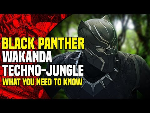 Black Panther: Techno-Organic Jungle Explained and Why Wakanda Is So Advanced
