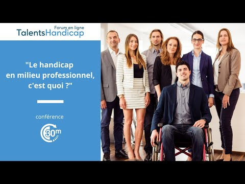 Video Le Handicap en milieu professionnel c'est quoi ?