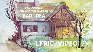 YBN Cordae   Bad Idea Feat Chance The Rapper (Lyrics)