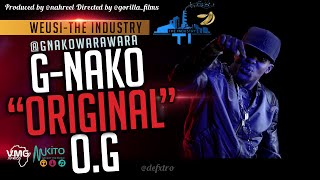 G-Nako - OG Original (Official Video)