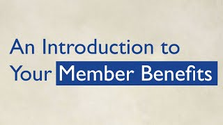 An Introduction to Your Member Benefits