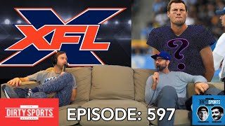 EPISODE 597: The XFL Over/Under is 2.5 Years