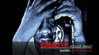 "GUNRULE TV- RANRU ""DEM THANGZ"" (AUDIO ONLY)"