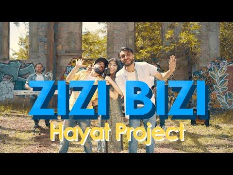 Hayat Project - Zizi Bizi