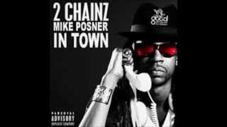 2 Chainz - In Town [Lyrics] ft Mike Posner [Explicit]