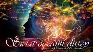 Świat oczami duszy. Audycja o świadomości – 079 – Nie bój się przestać bać