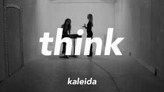 Kaleida - Think (Official Video)
