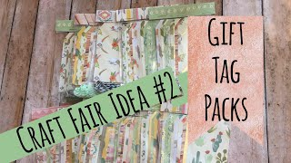 Craft Fair Idea #2 | Gift Tag Packs | Use Up Your SCRAPS | Craft Fair Series 2017