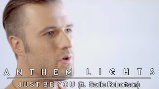 Just Be You | Anthem Lights feat. Sadie Robertson
