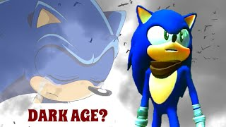 Is Sonic in Another Dark Age?