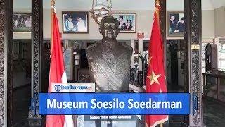 Museum Soesilo Soedarman, Jenderal Kebanggaan Warga Kroya Cilacap