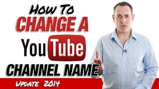 How To Change A YouTube Channel Name - 2014