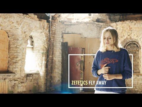 Zetetics — Fly Away
