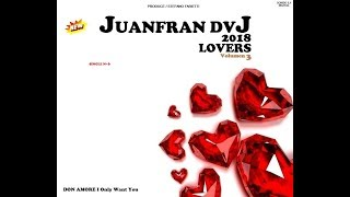 DON AMORE I Only Want You 2018, New Hit 2018 Single Nº 6 From Album LOVERS Vol 3 (Juanfran)