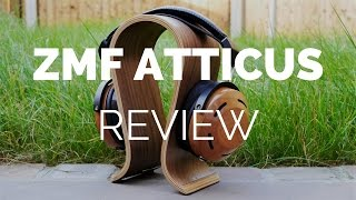 Review: ZMF Atticus Headphones