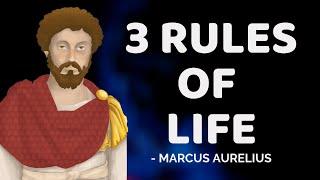 Marcus Aurelius - 3 Rules Of Life (Stoicism)