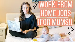 8 WORK FROM HOME JOBS FOR STAY AT HOME MOMS 2019