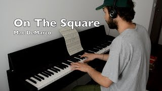 Mac DeMarco   On The Square, Piano Instrumental Cover