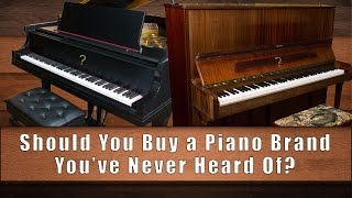 Should You Buy a Piano Brand You've Never Heard of?