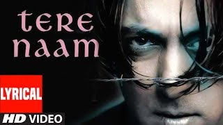 Lyrical Video Song Tere Naam Title Track Udit Narayan