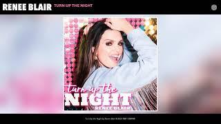 Renee Blair Turn Up The Night