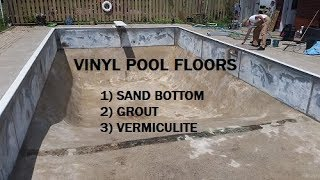 Floor options in a vinyl liner pool - sand, grout and vermiculite