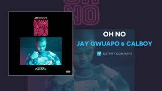 "Jay Gwuapo & Calboy ""Oh No"" (AUDIO)"