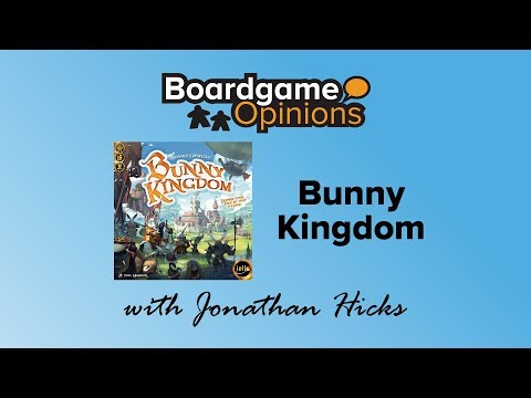Boardgame Opinions: Bunny Kingdom
