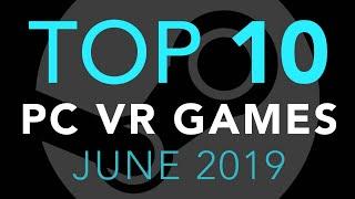 Top 10 PC VR Games - June 2019