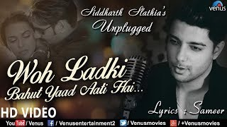 Woh Ladki Bahut Yaad Aati Hai -Unplugged | Siddharth Slathia |  Romantic Video Song