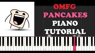 OMFG   Pancakes (Piano Tutorial)