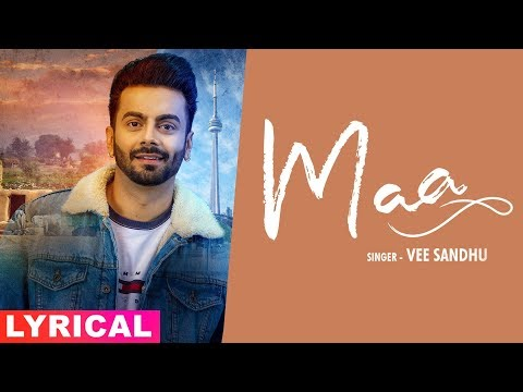 Maa (Official Lyrical) | Vee Sandhu | Mothers Day Special | Latest Punjabi Songs 2019