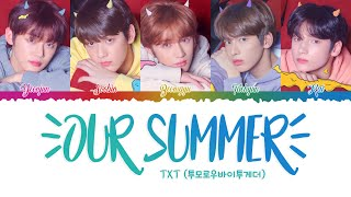 TXT (투모로우바이투게더) - 'Our summer' (HAN ROM POL Color Coded Lyrics)