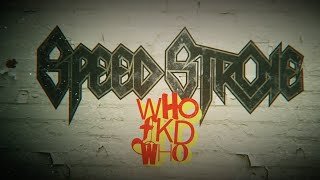 SPEED STROKE - Who Fkd Who