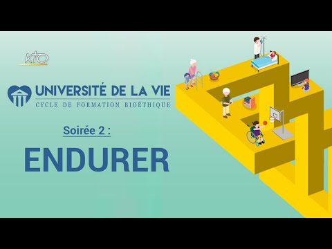 Université de la Vie : Endurer (2/4)