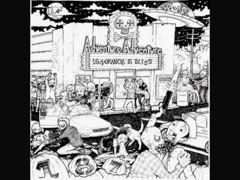 Adventure Adventure - Work Against The World -Ignorance Is Bliss
