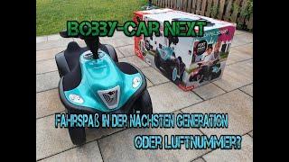 Big  Bobby Car Next - Fahrspaß pur oder Luftnummer? Vorstellung und Test!