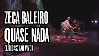 Zeca Baleiro - Quase nada (Líricas) [Ao Vivo]